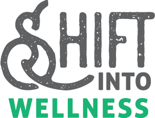 Shift into Wellness